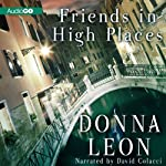 Friends in High Places: A Commissario Guido Brunetti Mystery, Book 9 (       UNABRIDGED) by Donna Leon Narrated by David Colacci