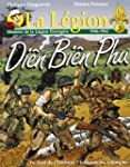 La L�gion. : Tome 3, Di�n Bi�n Phu :...
