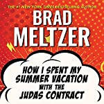 How I Spent My Summer Vacation with the Judas Contract | Brad Meltzer