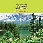 Fair is the Rose   Meagan McKinney