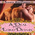 A Deal with Lord Devlin (       UNABRIDGED) by Jennifer Ann Coffeen Narrated by Allison Cope