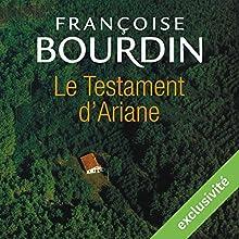 Le testament d'Ariane (Le testament d'Ariane 1) | Livre audio Auteur(s) : Françoise Bourdin Narrateur(s) : Frédérique Ribes, Yves Mugler