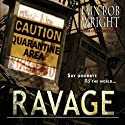 Ravage (       UNABRIDGED) by Iain Rob Wright Narrated by Nigel Patterson