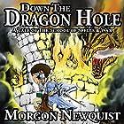 Down the Dragon Hole: A Tale of the School of Spells & War Hörbuch von Morgon Newquist Gesprochen von: Meghan Crawford