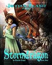 Stormdragon: Epic Fantasy Adventure (Jonas Flash Chronicles Book 1)
