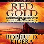 Red Gold   Robert D. Kidera