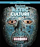 img - for Ancient Aztec Culture (Spotlight on the Maya, Aztec, and Inca Civilizations) book / textbook / text book