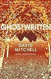 Ghostwritten by Mitchell, David (2000) Paperback