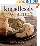 Kneadlessly Simple: Fabulous, Fuss-Fr...