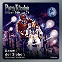 Konzil der Sieben (Perry Rhodan Silber Edition 74) Audiobook by William Voltz, Ernst Vlcek, H. G. Francis, Hans Kneifel, H. G. Ewers Narrated by Tom Jacobs