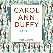 Rapture | Livre audio Auteur(s) : Carol Ann Duffy Narrateur(s) : Carol Ann Duffy