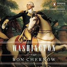 Washington: A Life (       UNABRIDGED) by Ron Chernow Narrated by Scott Brick