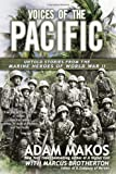By Adam Makos - Voices of the Pacific: Untold Stories from the Marine Heroes of World War II (Reprint) (12.8.2013)