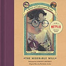 The Miserable Mill: A Series of Unfortunate Events #4 Audiobook by Lemony Snicket Narrated by Lemony Snicket
