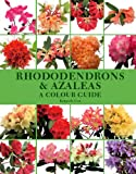 Rhododendrons & Azaleas: A Colour Guide
