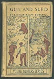 img - for Gun and Sled; or, The Young Hunters of Snow Top Island (Young Hunters Series) book / textbook / text book