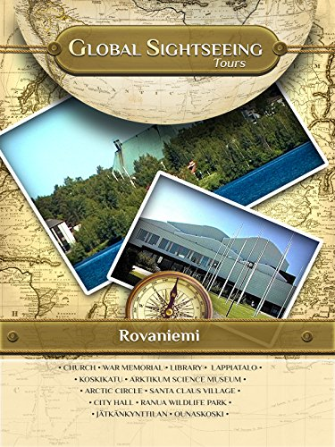ROVANIEMI, Finland- Global Sightseeing Tours