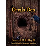 Devils Den (Justin McKnight Adventures Book 1) ~ Leonard D Hilley II