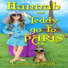 Hannah and Teddy Go to Paris: Hannah and Teddy Series, Book 1 Audiobook by Lizzie James Narrated by Christine Lay