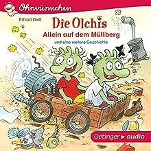 Allein auf dem Müllberg und eine weitere Geschichte (Die Olchis) Hörspiel von Erhard Dietl Gesprochen von: Robert Missler