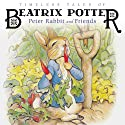 Timeless Tales of Beatrix Potter: Peter Rabbit and Friends (       UNABRIDGED) by Beatrix Potter Narrated by Katherine Kellgren