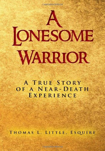 A Lonesome Warrior: A True Story Of A Near-Death Experience front-60280
