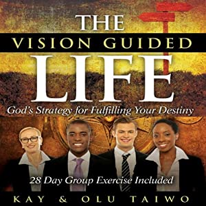 The Vision Guided Life: God's Strategy for Fulfilling Your Destiny | [Kay Taiwo, Olu Taiwo]