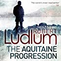 The Aquitaine Progression (       UNABRIDGED) by Robert Ludlum Narrated by Rob Shapiro