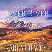 Mail Order Bride Box Set: Silver River Brides | Karla Gracey