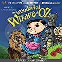 The Wonderful Wizard of Oz: A Radio Dramatization  by L. Frank Baum, Jerry Robbins Narrated by Jerry Robbins,  The Colonial Radio Players
