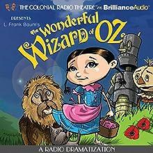 The Wonderful Wizard of Oz: A Radio Dramatization Radio/TV Program by L. Frank Baum, Jerry Robbins Narrated by Jerry Robbins,  The Colonial Radio Players
