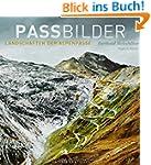 Passbilder: Landschaften der Alpenp�s...