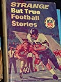 img - for strange but true football stories [ punt pass and kick library] book / textbook / text book