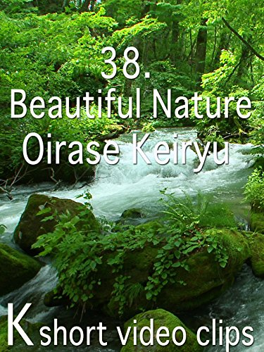 Clip: 38.Beautiful Nature--Oirase Keiryu