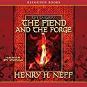 The Fiend and the Forge: Book Three of The Tapestry (       UNABRIDGED) by Henry H. Neff Narrated by Jeff Woodman