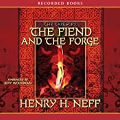 The Fiend and the Forge: Book Three of The Tapestry | Henry H. Neff