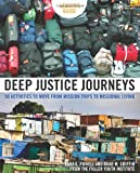 Deep Justice Journeys Leaders Guide: 50 Activities to Move from Mission Trips to Missional Living (Youth Specialties)