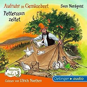 Aufruhr im Gemüsebeet / Pettersson zeltet (Pettersson und Findus) Hörbuch