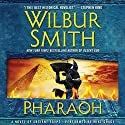 Pharaoh: A Novel of Ancient Egypt Audiobook by Wilbur Smith Narrated by Mike Grady