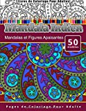 Livres de Coloriage Pour Adultes Mandala Indien: Mandalas et Figures Apaisantes Pages de Coloriage Pour Adulte...