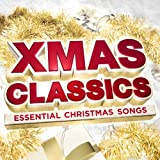 Xmas Classics - Essential Christmas Songs