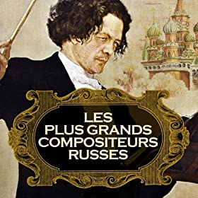 Les plus grands compositeurs russes (Remastered)