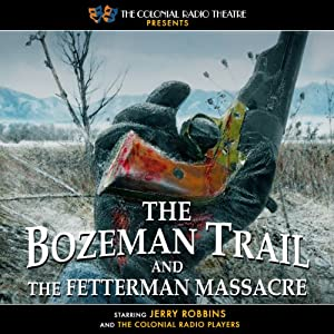 The Bozeman Trail and the Fetterman Massacre | [Jerry Robbins]