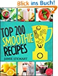 Smoothie Recipes - Top 200 Smoothie R...