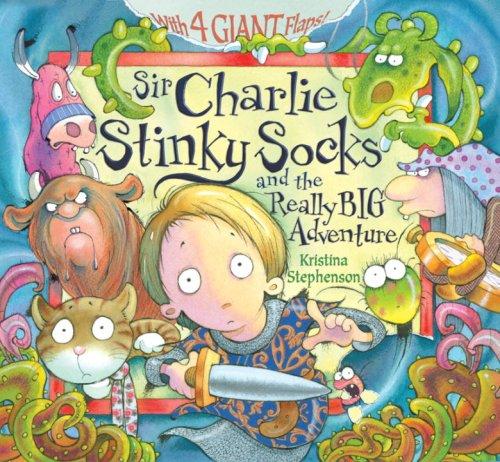 Sir Charlie Stinky Socks and the Really Big Adventure