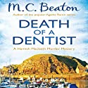 Death of a Dentist: Hamish Macbeth, Book 13 Audiobook by M. C. Beaton Narrated by David Monteath