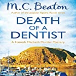 Death of a Dentist: Hamish Macbeth, Book 13 (       UNABRIDGED) by M. C. Beaton Narrated by David Monteath