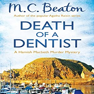 Death of a Dentist: Hamish Macbeth, Book 13 | [M. C. Beaton]