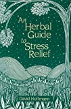 img - for An Herbal Guide to Stress Relief: Gentle Remedies and Techniques for Healing and Calming the Nervous System by Hoffmann FNIMH AHG, David (1991) Paperback book / textbook / text book