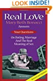 Real Love: Answers to Your Questions on Dating, Marriage and the Real Meaning of Sex